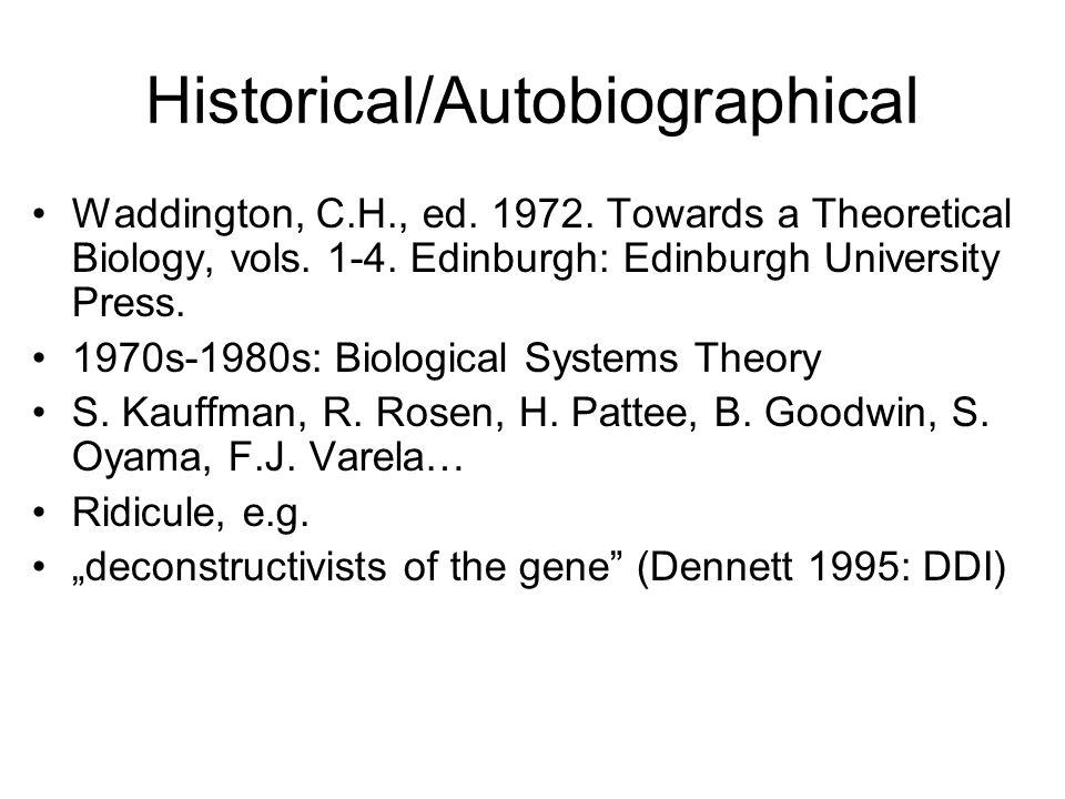 Historical/Autobiographical Waddington, C.H., ed. 1972.
