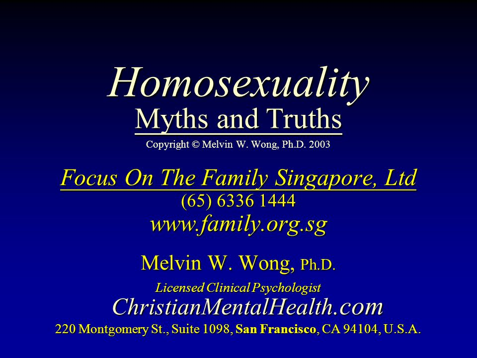Homosexuality Myths and Truths Homosexuality Myths and Truths Copyright © Melvin W.