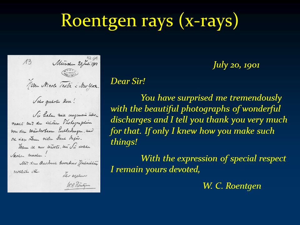 Roentgen rays (x-rays) July 20, 1901 Dear Sir.