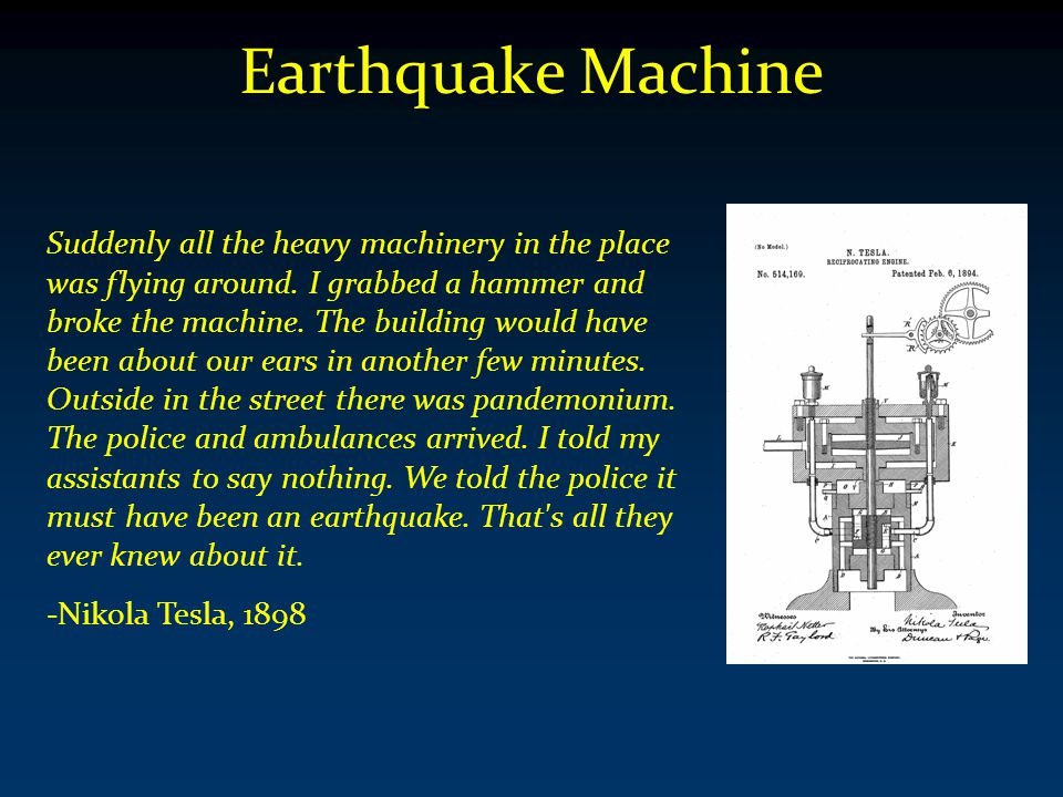 Earthquake Machine Suddenly all the heavy machinery in the place was flying around.