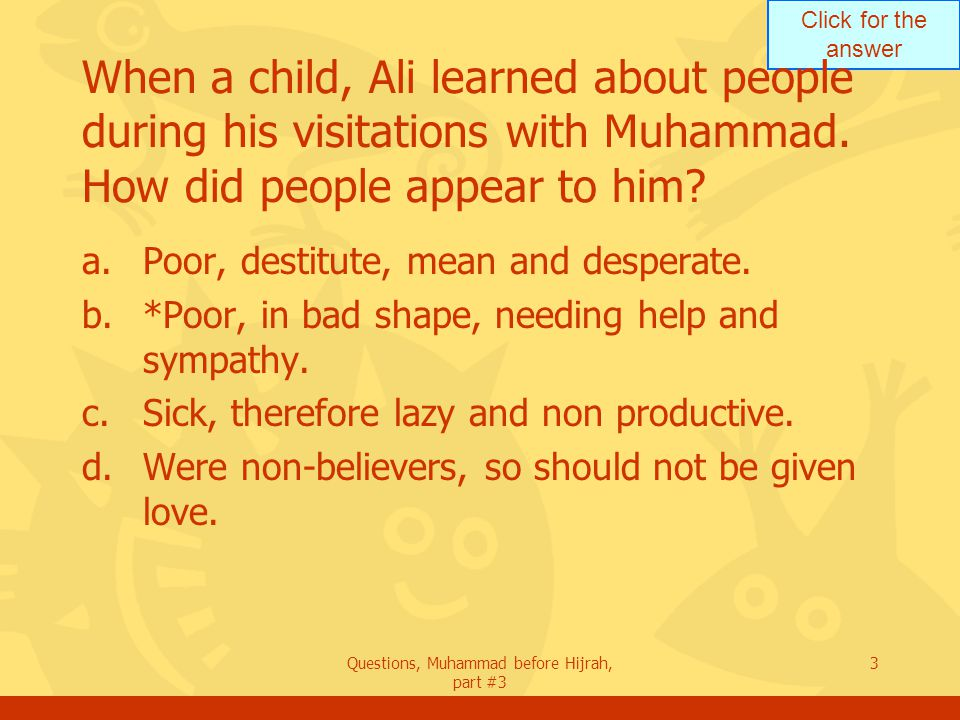 Click for the answer Questions, Muhammad before Hijrah, part #3 24 What did Ibn Naufal say when he met Muhammad (pbuh) for the first time.
