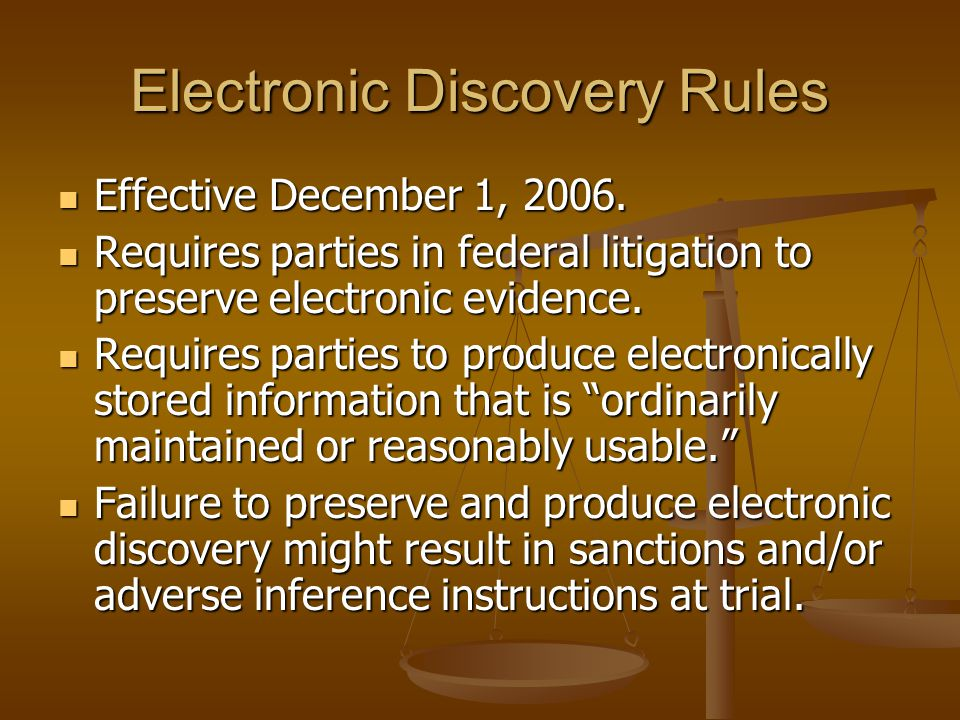 Electronic Discovery Rules Effective December 1, 2006.