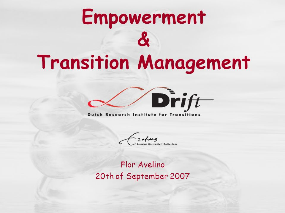 Empowerment & Transition Management Flor Avelino 20th of September 2007