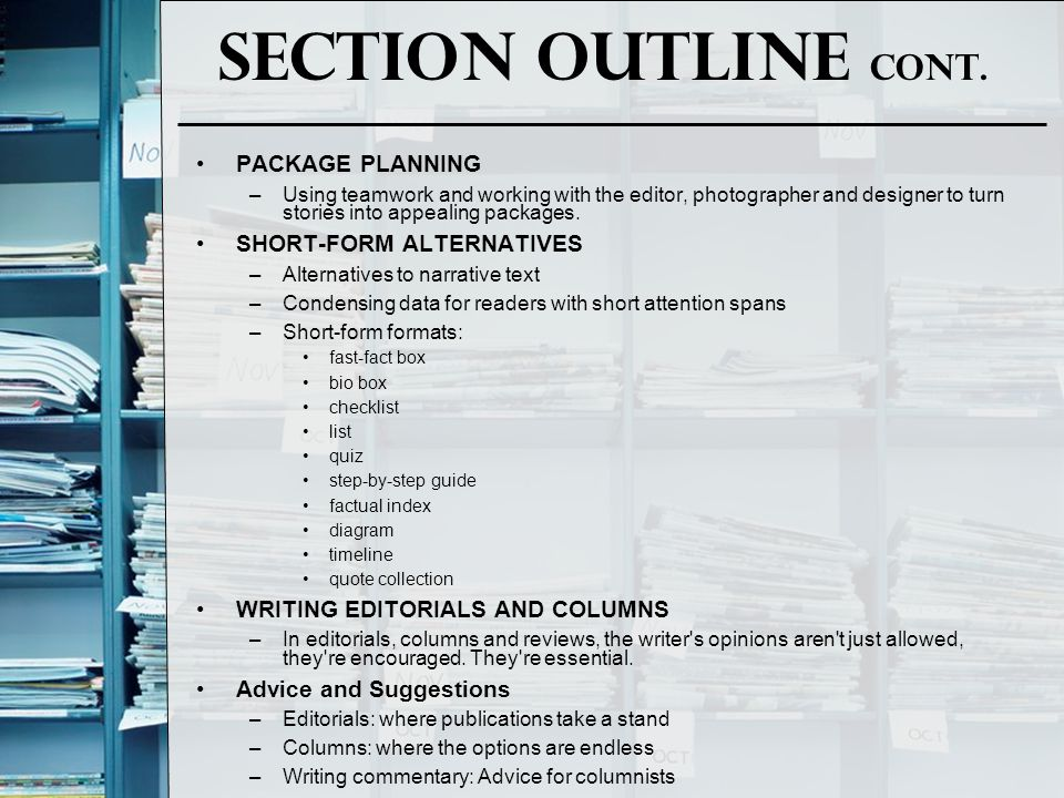 Section Outline Cont. PACKAGE PLANNING –Using teamwork and working with the editor, photographer and designer to turn stories into appealing packages.