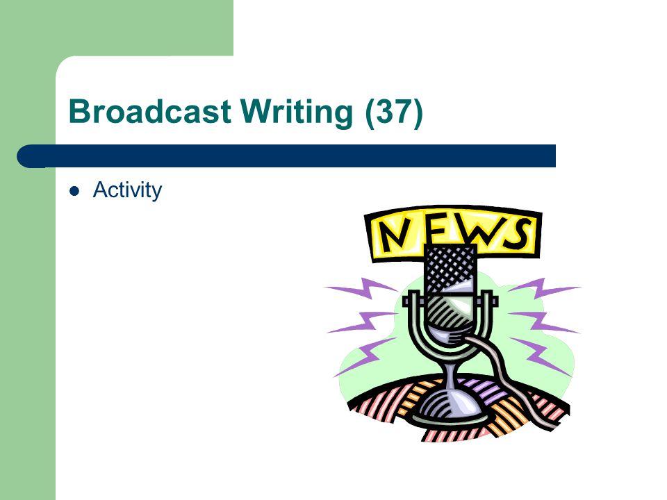 Broadcast Writing (37) Activity