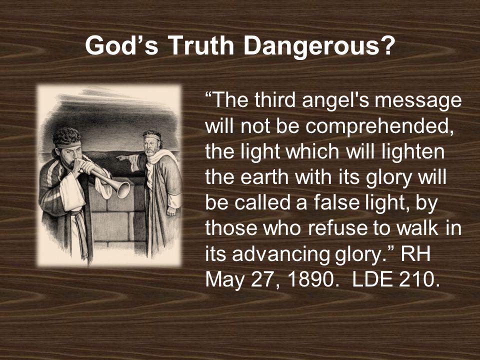 God's Truth Dangerous.