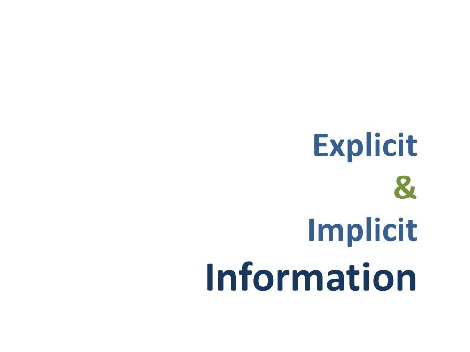Explicit & Implicit Information