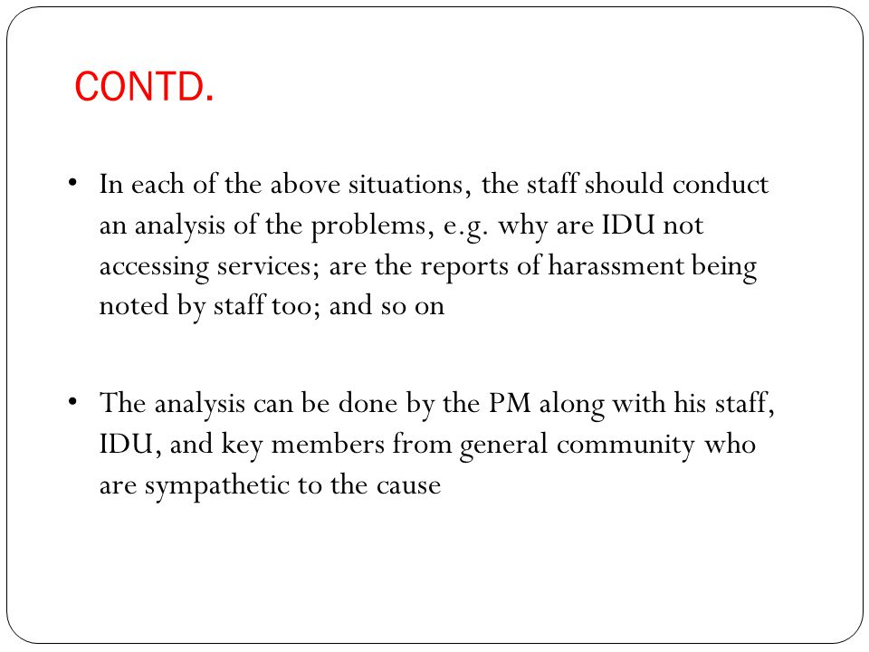 CONTD. In each of the above situations, the staff should conduct an analysis of the problems, e.g.
