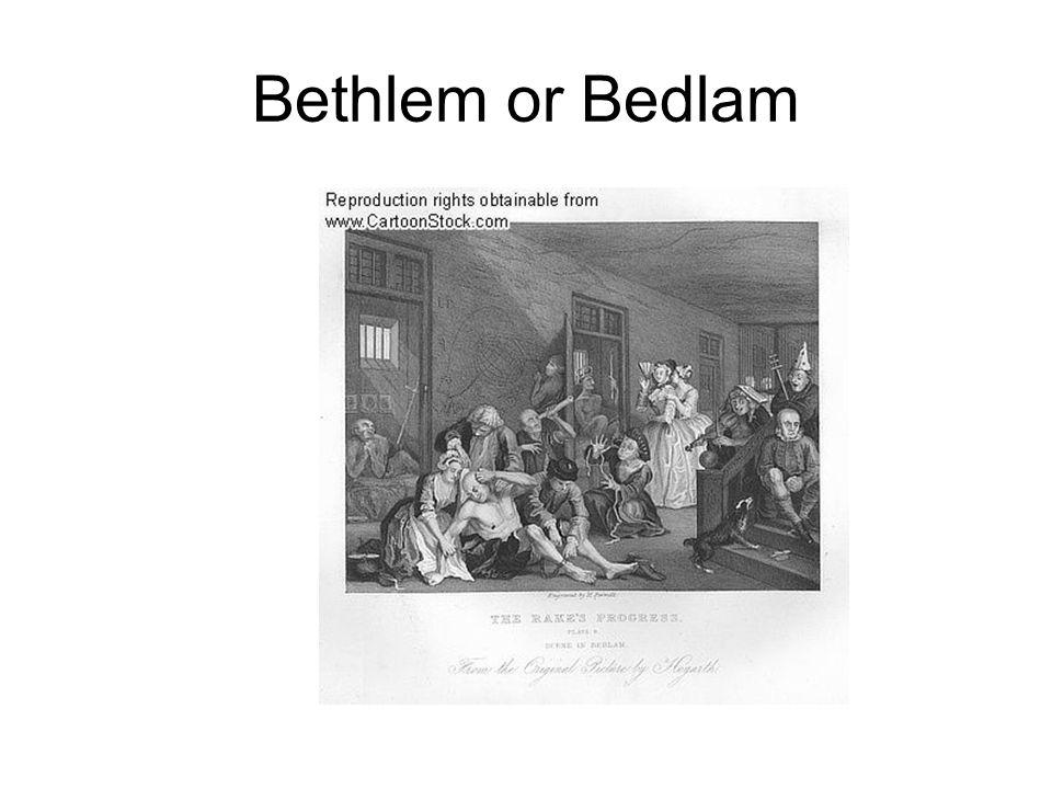 Bethlem or Bedlam
