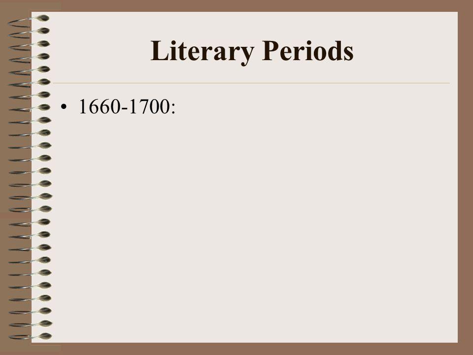 Literary Periods 1660-1700: