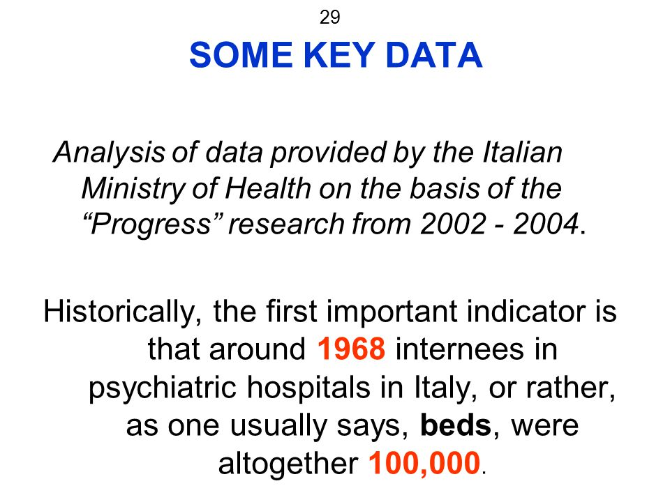 "29 SOME KEY DATA Analysis of data provided by the Italian Ministry of Health on the basis of the ""Progress"" research from 2002 - 2004. Historically, t"