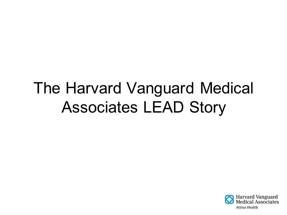 The Harvard Vanguard Medical Associates LEAD Story