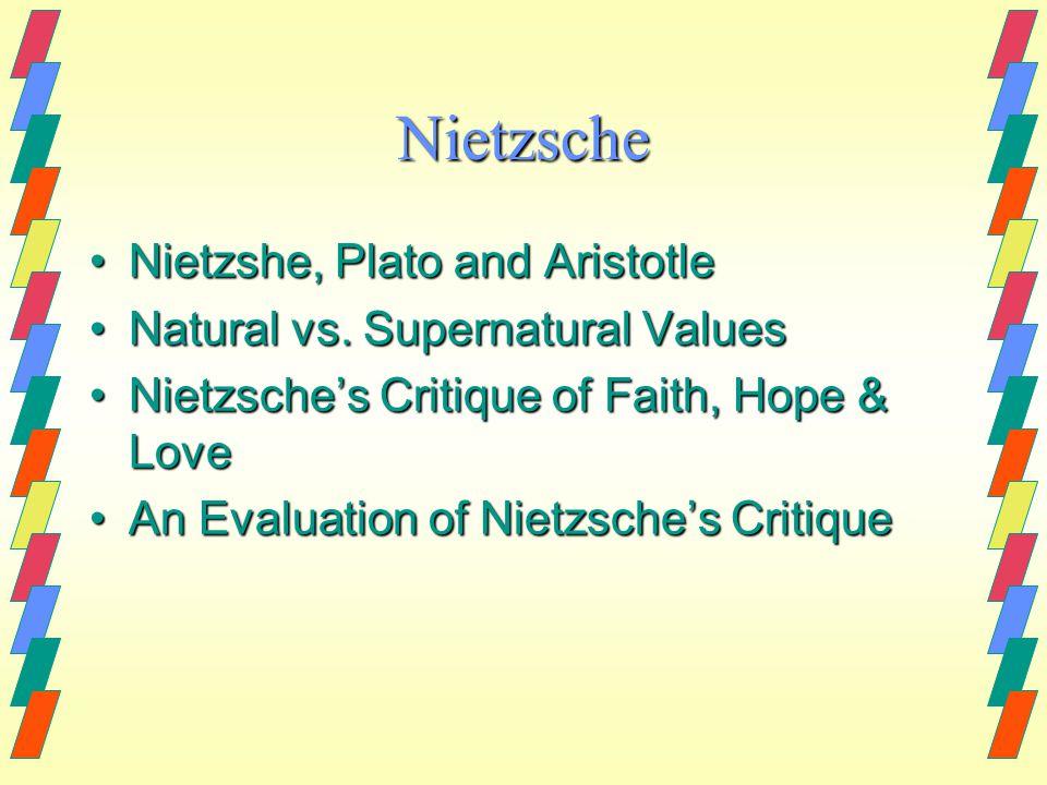 Nietzsche Nietzshe, Plato and AristotleNietzshe, Plato and Aristotle Natural vs.