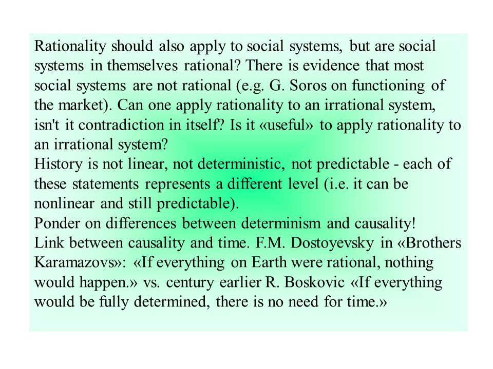 Rationality should also apply to social systems, but are social systems in themselves rational.