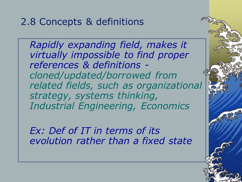 2.8 Concepts & definitions Rapidly expanding field, makes it virtually impossible to find proper references & definitions - cloned/updated/borrowed fr
