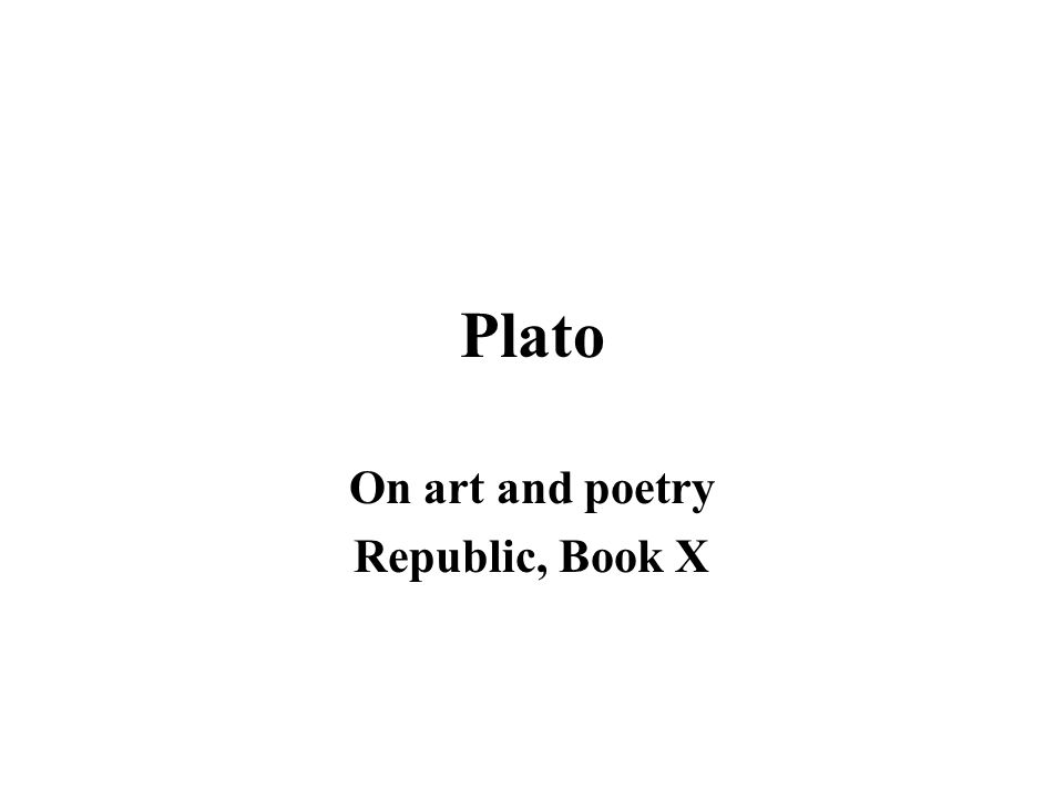 Plato On art and poetry Republic, Book X