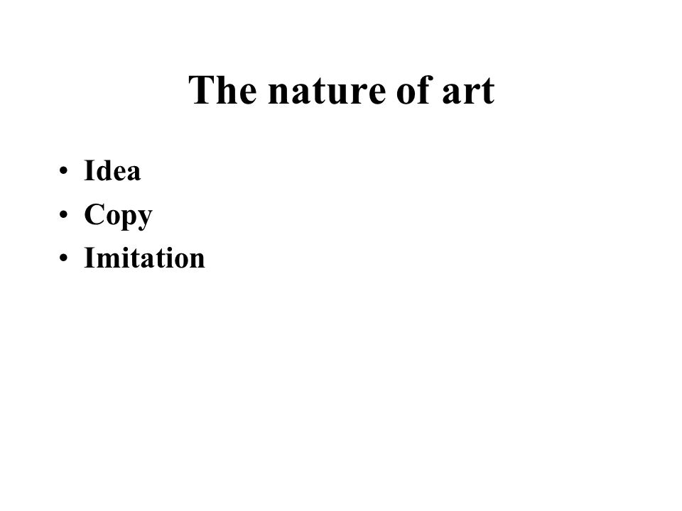 The nature of art Idea Copy Imitation