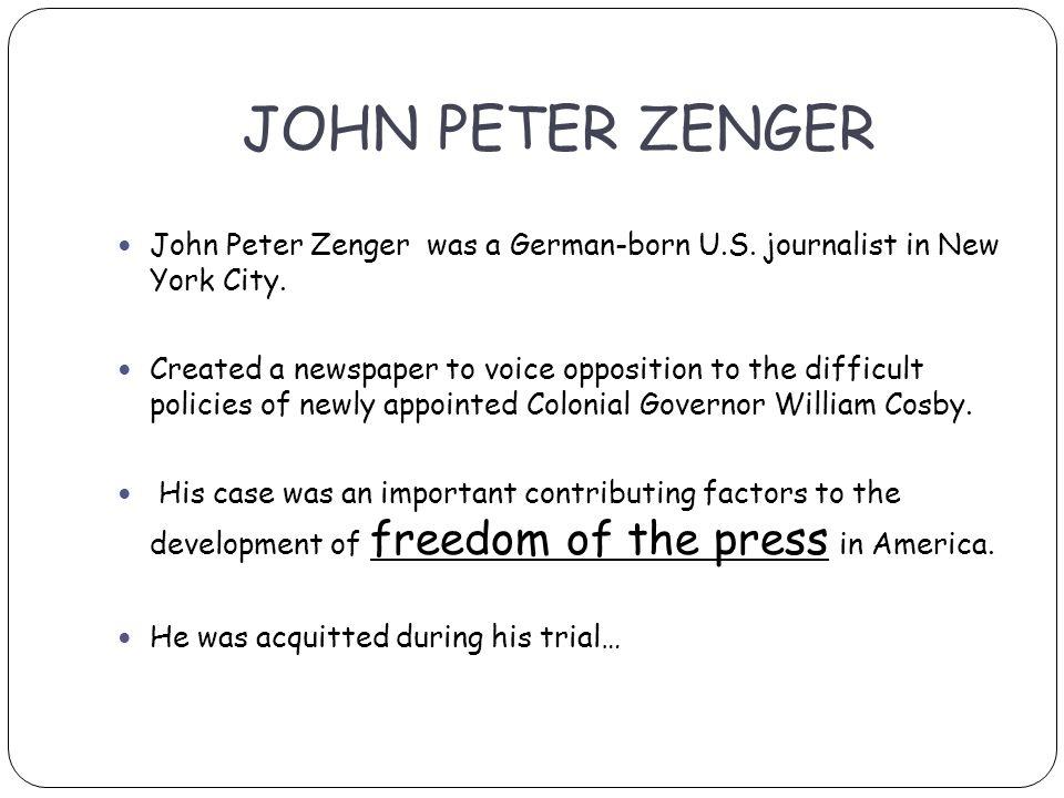 JOHN PETER ZENGER John Peter Zenger was a German-born U.S.