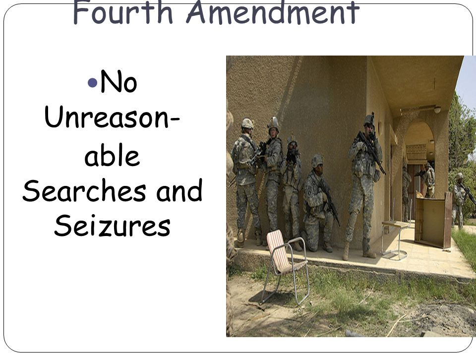 Fourth Amendment No Unreason- able Searches and Seizures