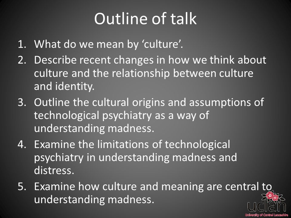Outline of talk 1.What do we mean by 'culture'.