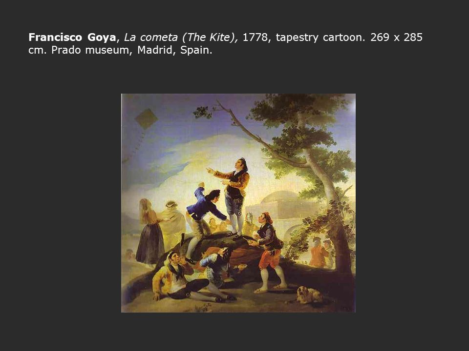 Francisco Goya, La cometa (The Kite), 1778, tapestry cartoon. 269 x 285 cm. Prado museum, Madrid, Spain.