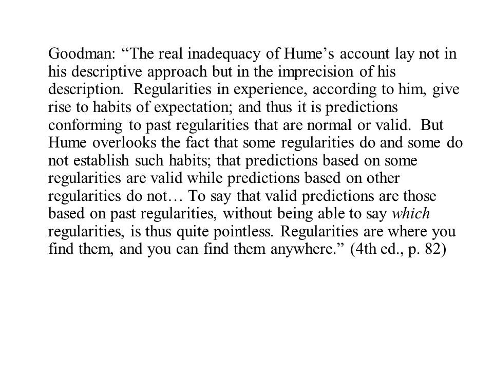Goodman: The real inadequacy of Hume's account lay not in his descriptive approach but in the imprecision of his description.