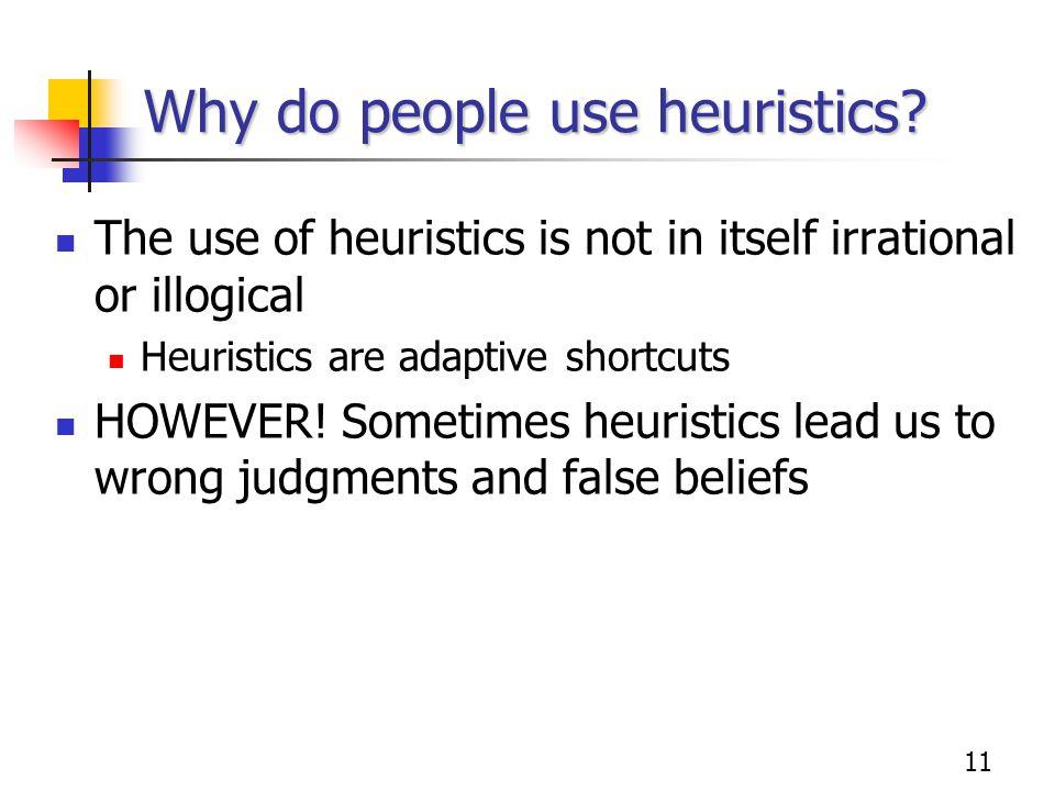 11 Why do people use heuristics.