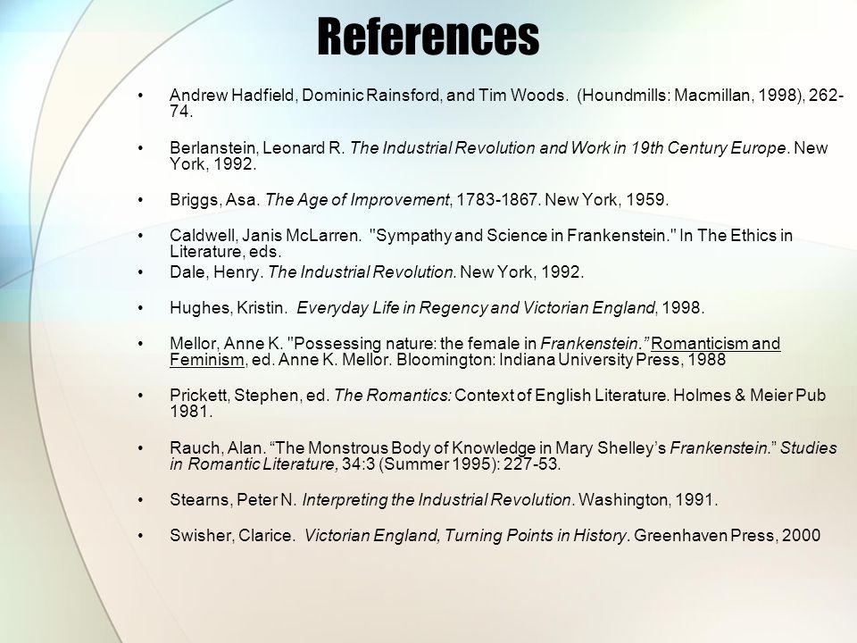 References Andrew Hadfield, Dominic Rainsford, and Tim Woods. (Houndmills: Macmillan, 1998), 262- 74. Berlanstein, Leonard R. The Industrial Revolutio