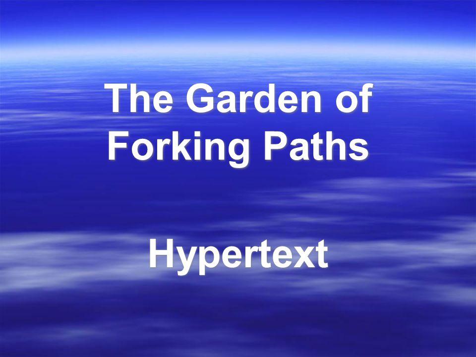 The Garden of Forking Paths Hypertext