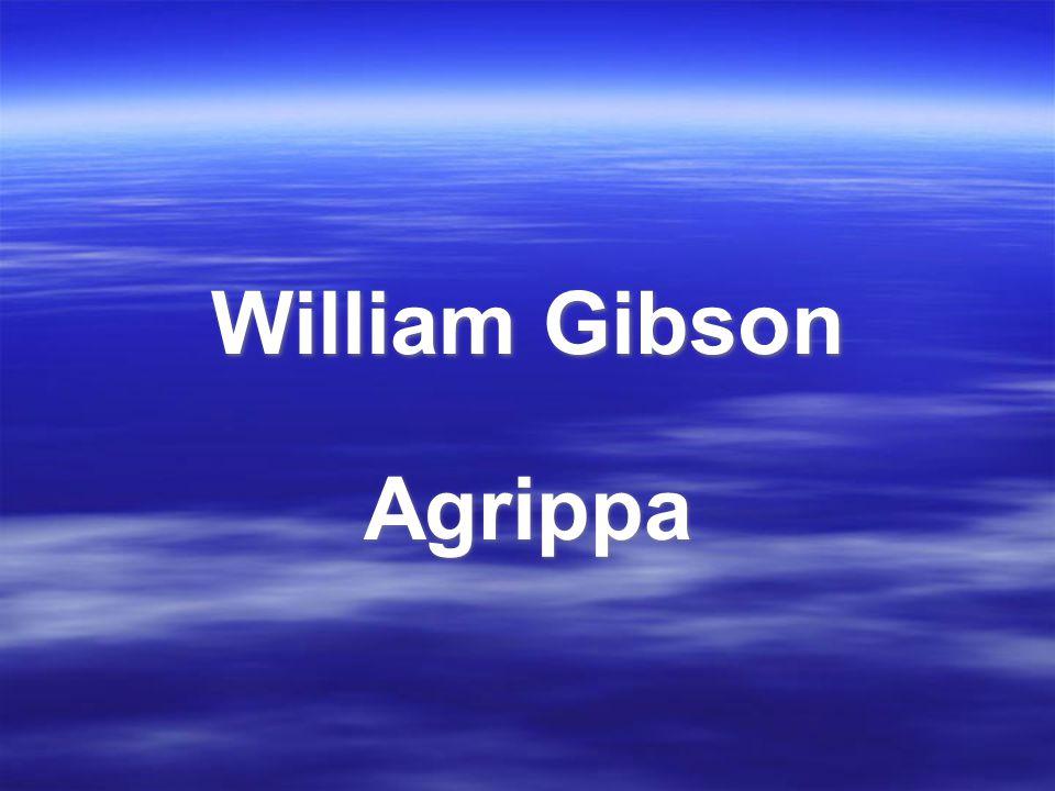 William Gibson Agrippa