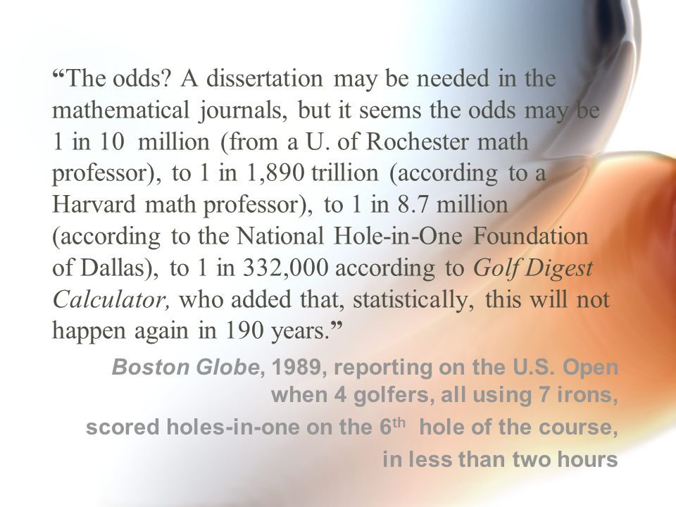 """""""The odds? A dissertation may be needed in the mathematical journals, but it seems the odds may be 1 in 10 million (from a U. of Rochester math profes"""