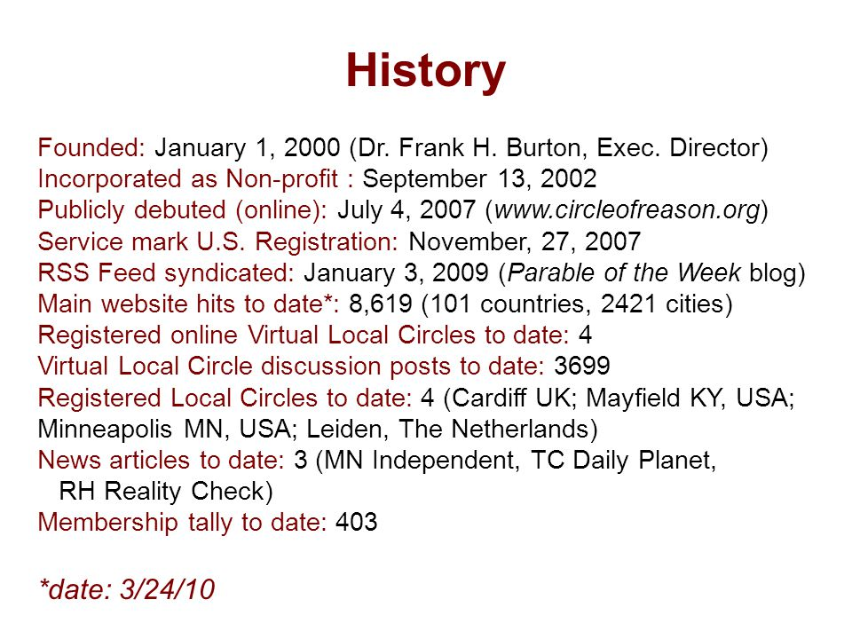 History Founded: January 1, 2000 (Dr. Frank H. Burton, Exec. Director) Incorporated as Non-profit : September 13, 2002 Publicly debuted (online): July
