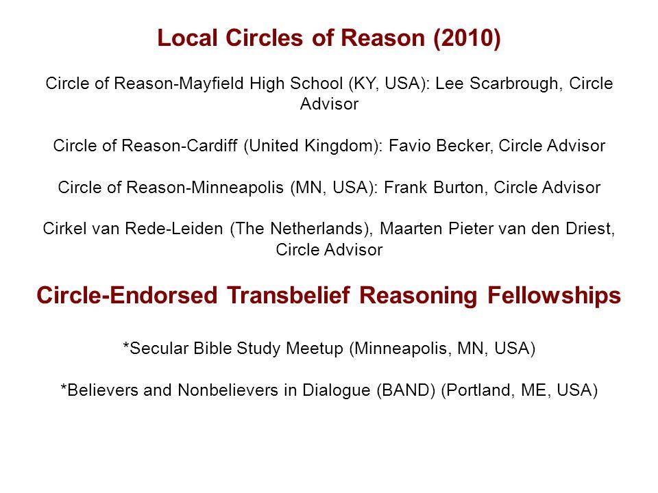 Local Circles of Reason (2010) Circle of Reason-Mayfield High School (KY, USA): Lee Scarbrough, Circle Advisor Circle of Reason-Cardiff (United Kingdo