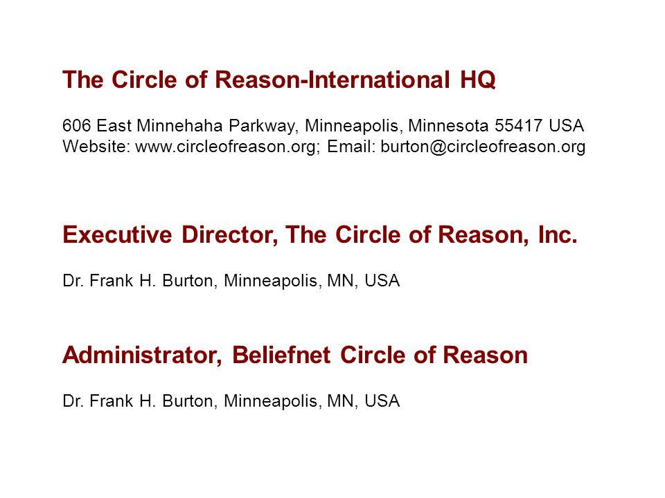 The Circle of Reason-International HQ 606 East Minnehaha Parkway, Minneapolis, Minnesota 55417 USA Website: www.circleofreason.org; Email: burton@circ
