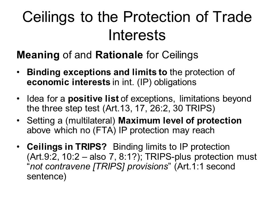 Ceilings to the Protection of Trade Interests Meaning of and Rationale for Ceilings Binding exceptions and limits to the protection of economic interests in int.
