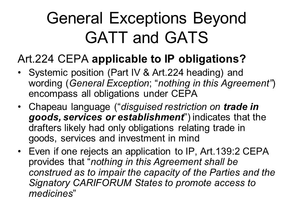 General Exceptions Beyond GATT and GATS Art.224 CEPA applicable to IP obligations.