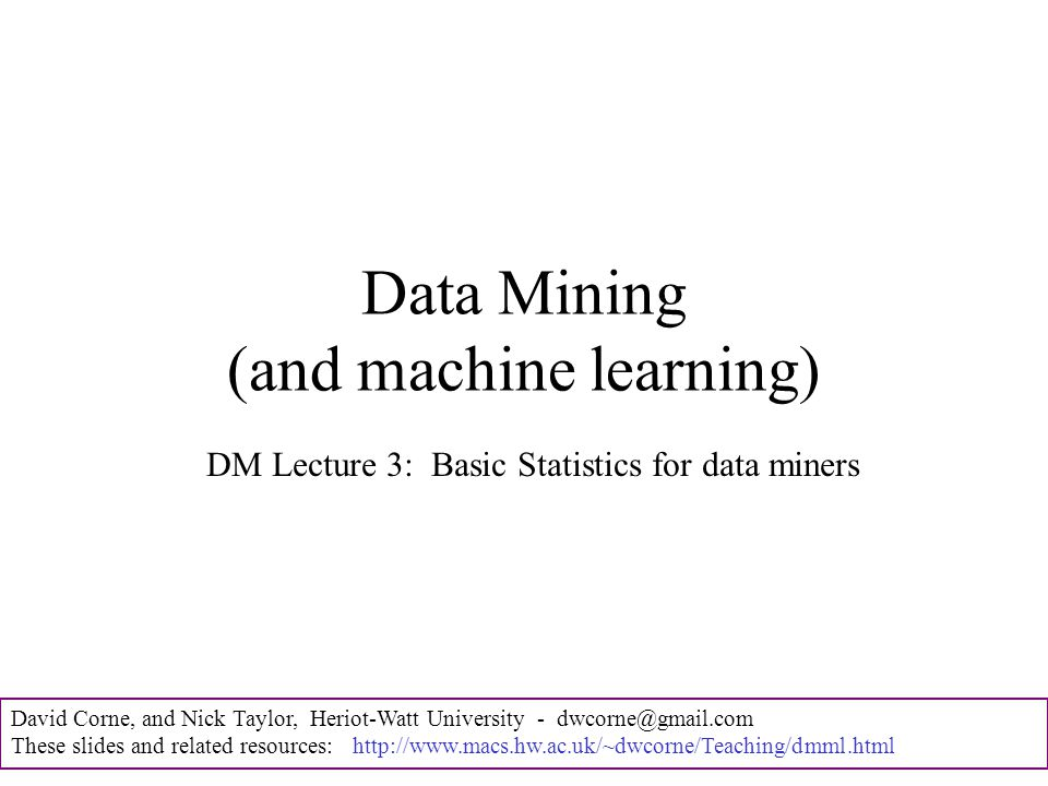David Corne, and Nick Taylor, Heriot-Watt University - dwcorne@gmail.com These slides and related resources: http://www.macs.hw.ac.uk/~dwcorne/Teaching/dmml.html The normal distribution - with mean mu and std sigma This tells you how to calculate the probability (frequency) for any value x