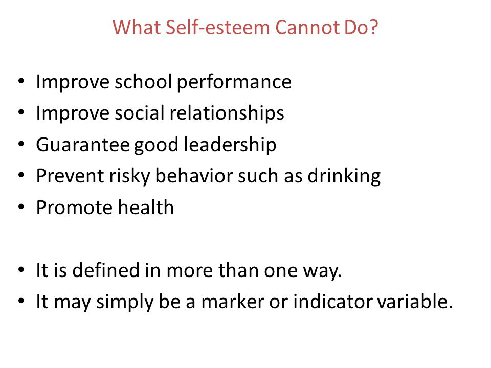 What Self-esteem Cannot Do.