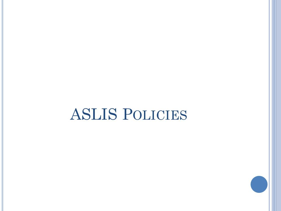 ASLIS P OLICIES