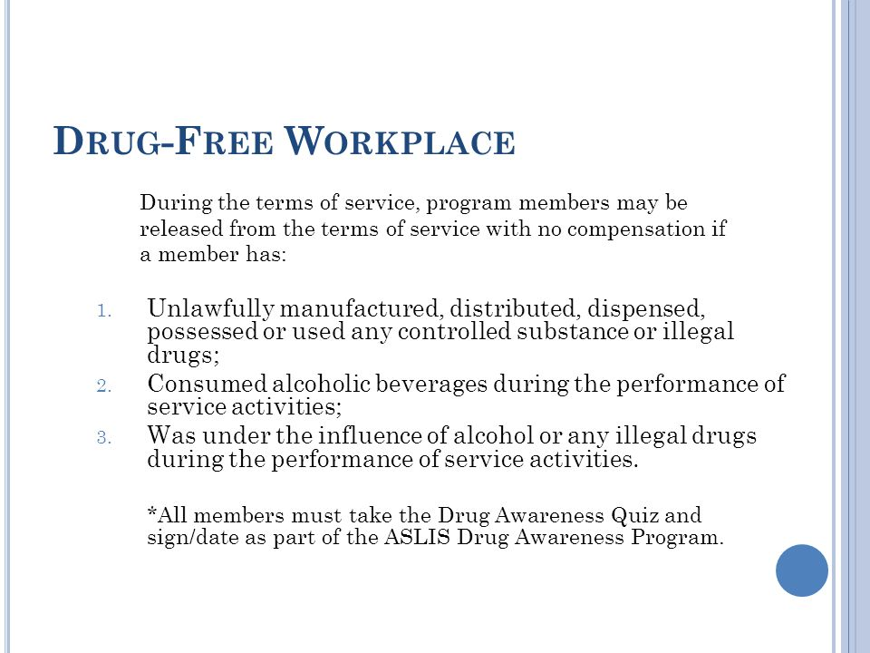 D RUG -F REE W ORKPLACE During the terms of service, program members may be released from the terms of service with no compensation if a member has: 1.
