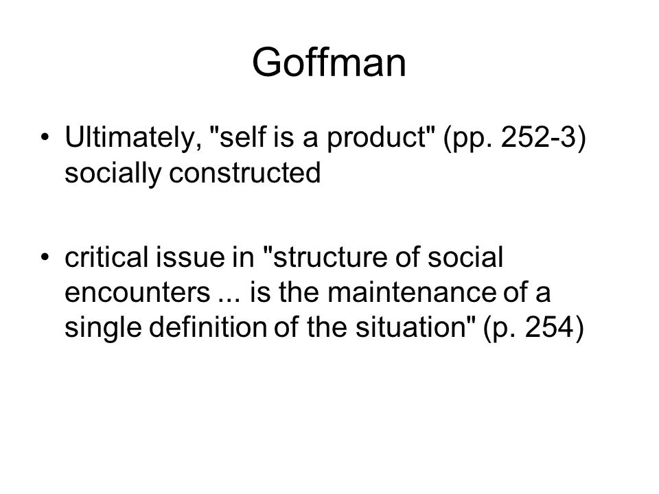 Goffman Ultimately,