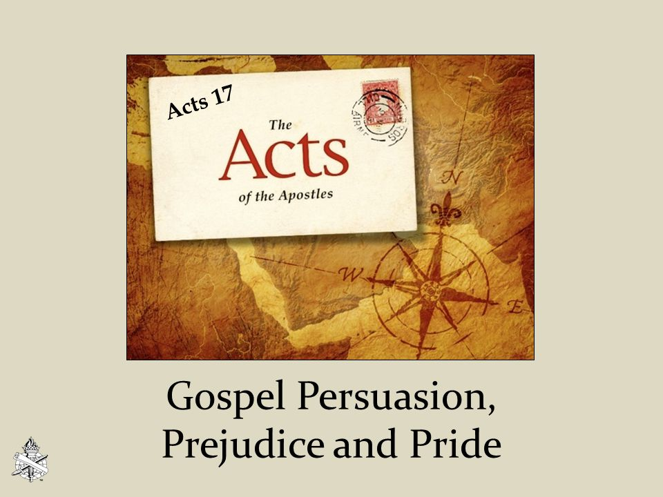 Gospel Persuasion, Prejudice and Pride Acts 17