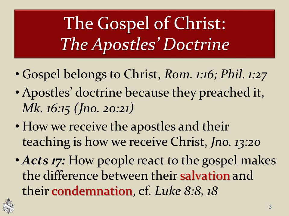 The Gospel of Christ: The Apostles' Doctrine Gospel belongs to Christ, Rom.