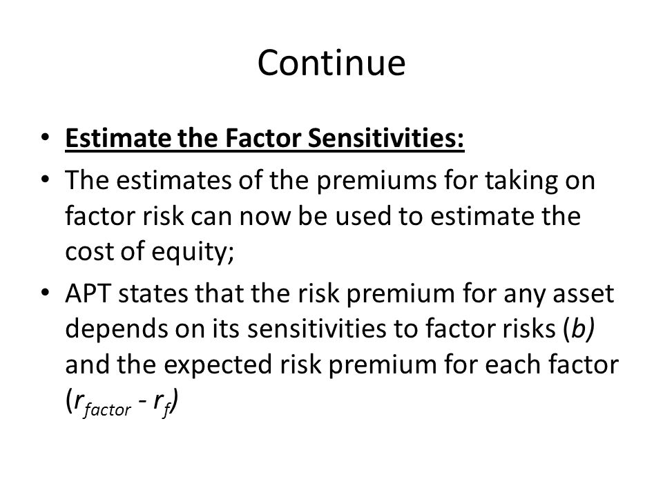 Continue Estimate the Factor Sensitivities: The estimates of the premiums for taking on factor risk can now be used to estimate the cost of equity; AP