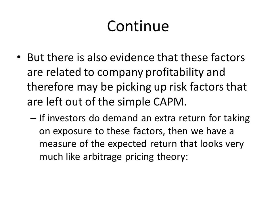 Continue But there is also evidence that these factors are related to company profitability and therefore may be picking up risk factors that are left