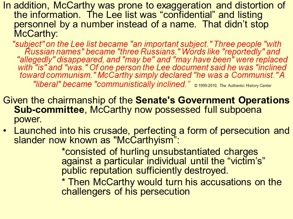 In addition, McCarthy was prone to exaggeration and distortion of the information.