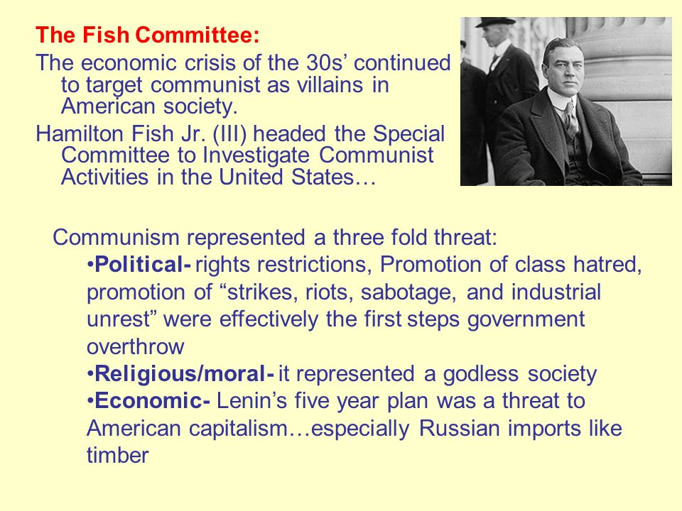 The Fish Committee: The economic crisis of the 30s' continued to target communist as villains in American society.