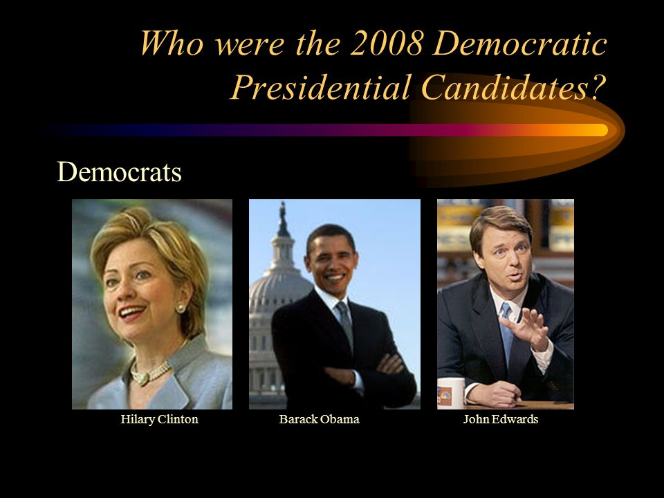 Who are the final Presidential candidates for 2008? RepublicanDemocrat John McCainBarack Obama