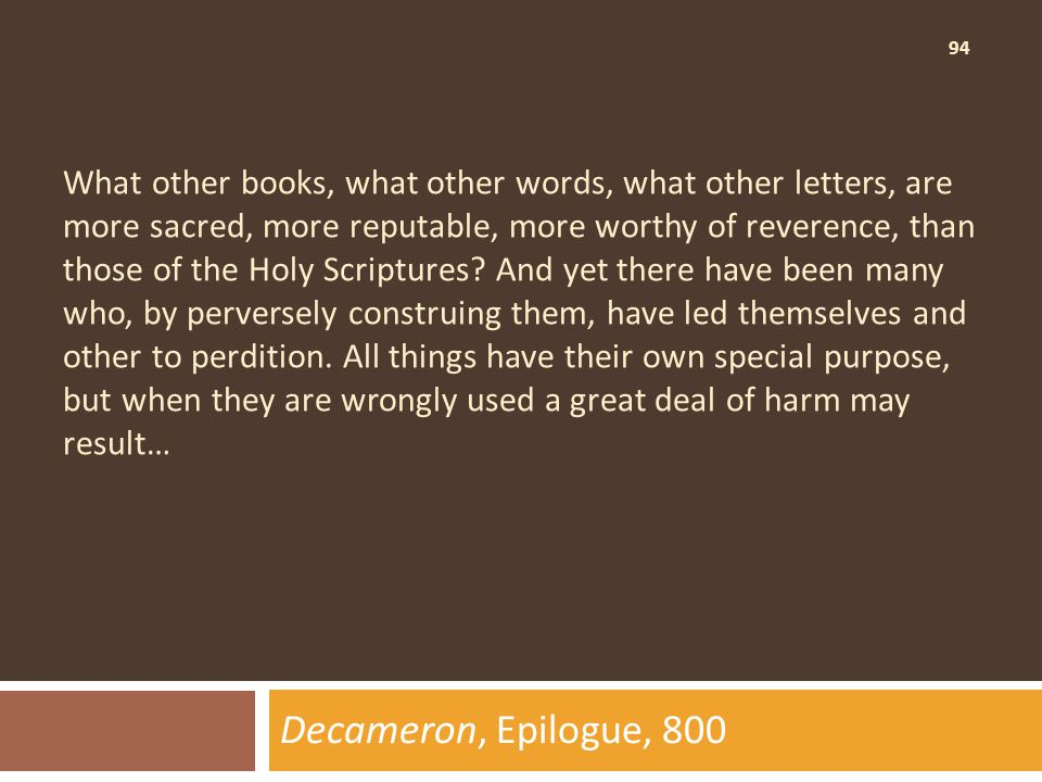 94 What other books, what other words, what other letters, are more sacred, more reputable, more worthy of reverence, than those of the Holy Scriptures.
