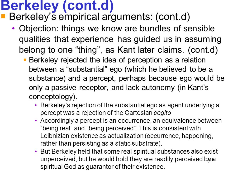 218 Berkeley (cont.d)  Berkeley's empirical arguments: (cont.d) Objection: things we know are bundles of sensible qualities that experience has guide